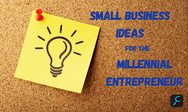 Small Business Ideas Millennial Entrepreneur